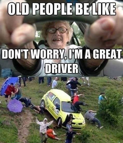 Funny Old People Meme - funny old people driving