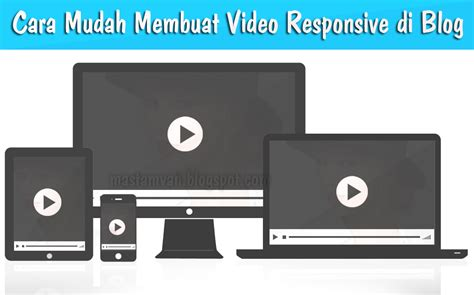 membuat youtube responsive di wordpress cara mudah membuat video di blog responsive