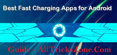 best fast app for android working best fast charging apps for android charge
