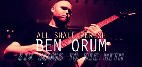 ben orum ben orum all shall perish six songs to die with