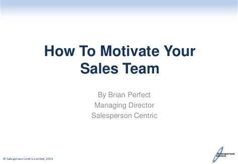 Who Motivate You In Your Search And Provide Moral Support Are Members Of Your How To Motivate Your Sales Team
