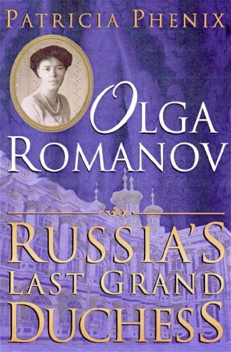 romanov books olga romanov russia s last grand duchess by
