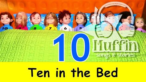 the bed song muffin songs ten in the bed ten in a bed nursery