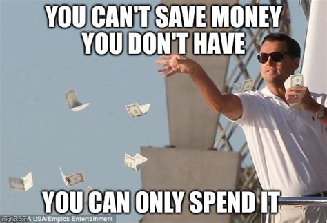 Mo Money Meme - this is why we re always so broke how to fix that elephant journal