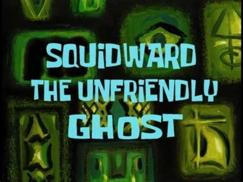boat names bob and tom squidward the unfriendly ghost transcript encyclopedia