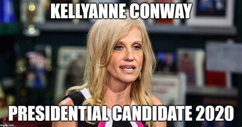 Kellyanne Conway Memes - kellyanne conway imgflip