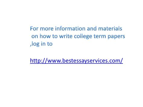 how to write a college term paper how to write college term papers