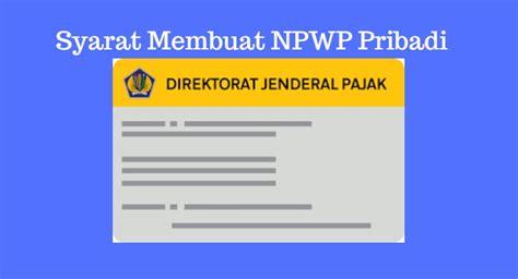 membuat npwp pajak 3 syarat membuat npwp pribadi karyawan dan online lengkap
