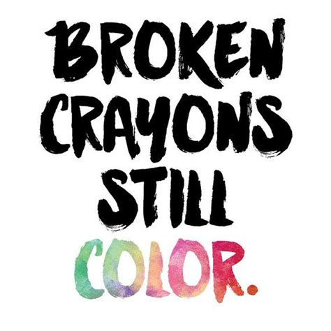 a broken crayon still colors how to live godã s will for your in spite of your past books 25 best ideas about broken crayons on crayon