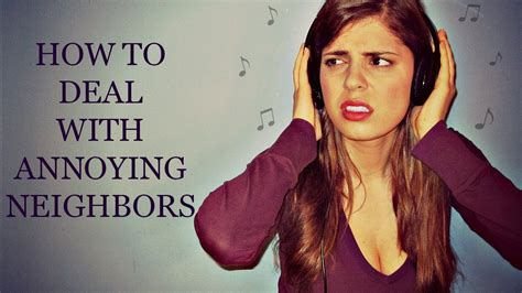 8 Ways To Cope With Irritating Neighbors by How To Deal With Annoying Neighbors