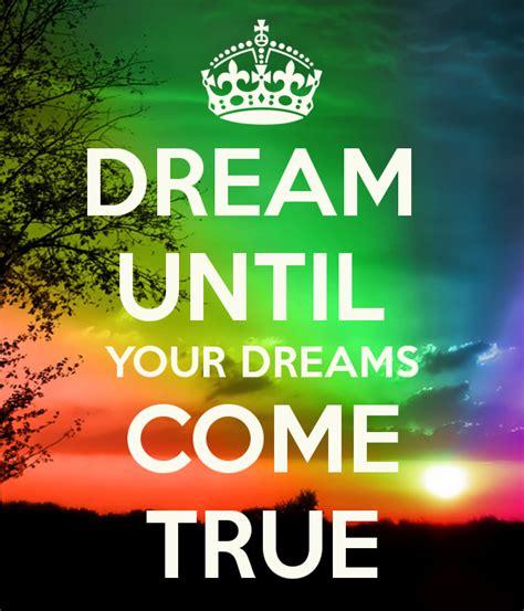 Dreams Come True dreams come true dont quotes quotesgram
