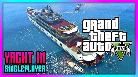 how to spawn a boat in gta 5 gta 5 spawn customize dlc yachts in singleplayer sp