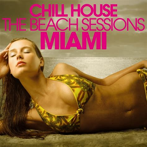 house music miami beach various chill house miami the beach sessions at juno download