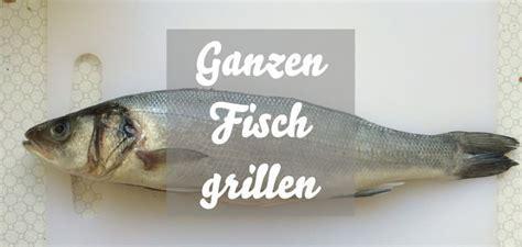 ganzen lachs grillen rezept 5607 ganzen fisch grillen caros k 252 che schnelle und einfache