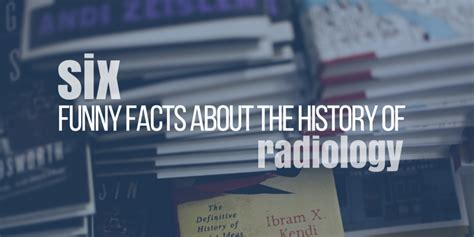 6 facts about the history of radiology atlantic health solutions