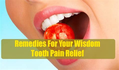 remedies for your wisdom tooth relief teeth