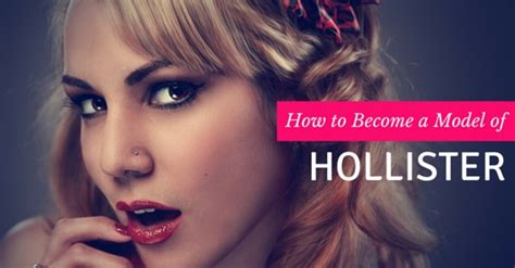 how to become a model model agency guide model advice how to become a model for hollister 12 best tips wisestep