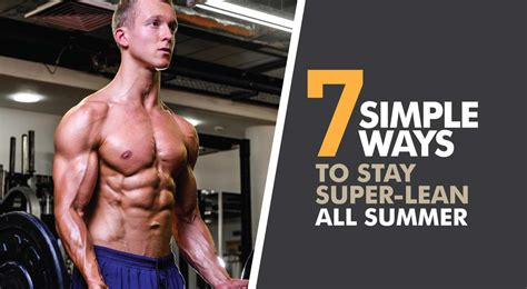 Ways To Stay All Summer by 7 Simple Ways To Stay Lean All Summer Up Fitness