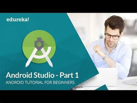 tutorial android for beginners android studio tutorial for beginners 1 android