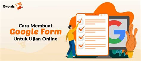 membuat google form  ujian  qwords