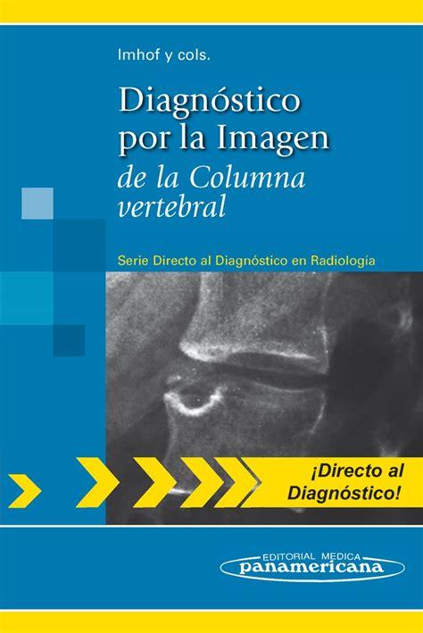libro la columna de la diagn 243 stico por la imagen de la columna vertebral serie direct