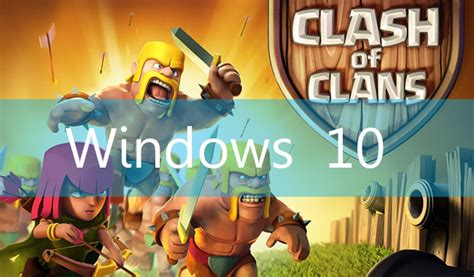 clash of clans windows download how to download clash of clans on windows 10 pc