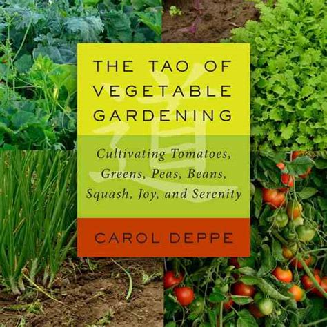 The Tao Of Vegetable Gardening By Carol Deppe Organic Organic Vegetable Gardening Book