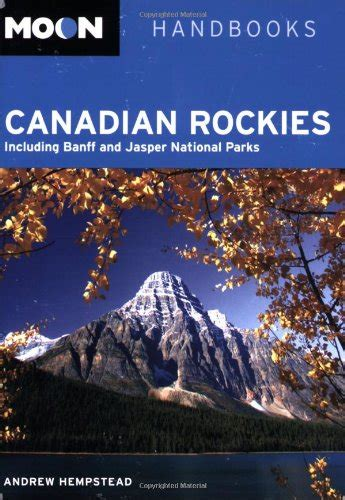 libro the canadian rockies libro moon canadian rockies including banff and jasper national parks di andrew hempstead