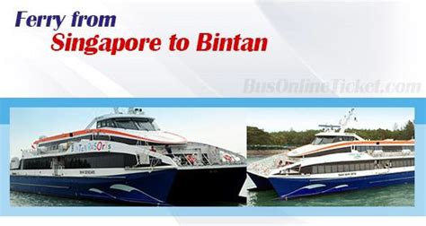 singapore to bintan ferries from sgd 45 00 - Ferry From Singapore To Bintan