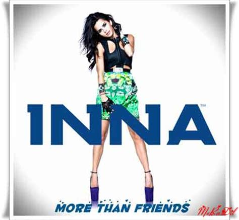 more than friends testo inna more than friends ufficiale nuove canzoni