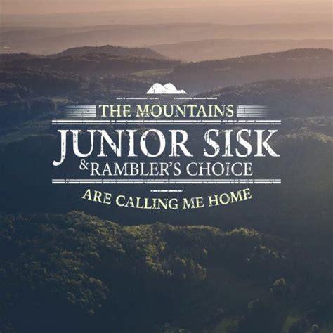 The Mountains Are Calling the mountains are calling me home junior sisk rambler s
