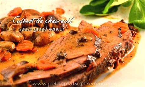 cuisiner une cuisse de chevreuil cuissot de chevreuil sauce grand veneur petits plats