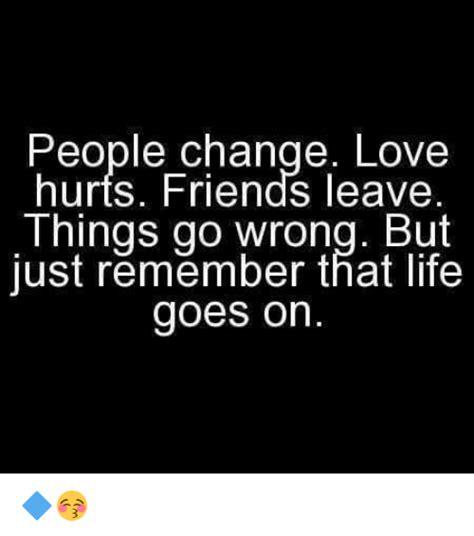 People Change Memes - 25 best memes about friend leaving friend leaving memes