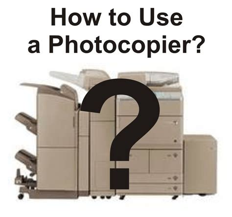 how to use how to use a photocopier office technology