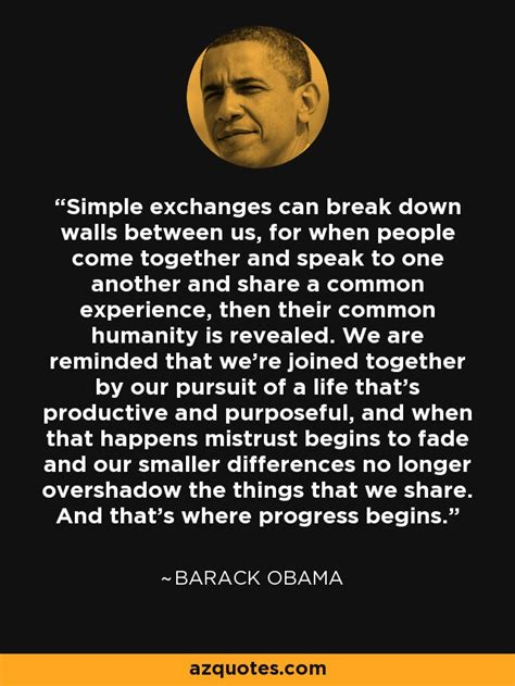 simple biography barack obama barack obama quote simple exchanges can break down walls