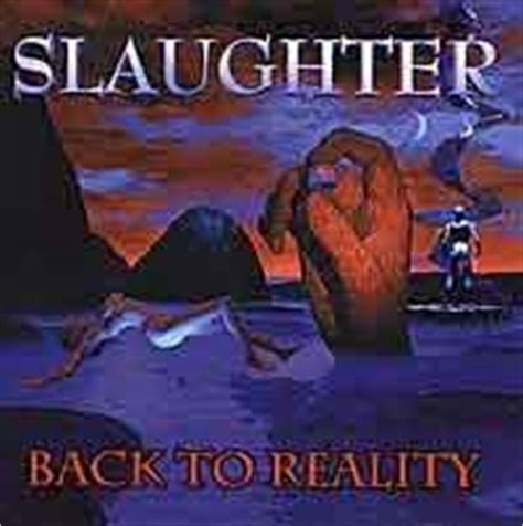 Slaughter Back To Reality 1cd 1999 slaughter discography reference list of cds heavy harmonies