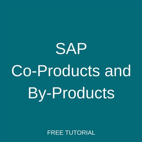 tutorial sap co sap co products and by products tutorial free sap pp