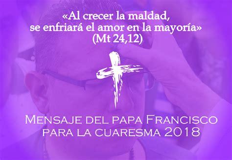 frases de vida la cuaresma dia 26 la pascua el di 243 cesis sons 243 n rionegro mensaje del papa francisco para
