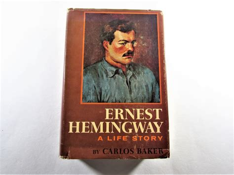 biography ernest hemingway book ernest hemingway a life story by carlos baker