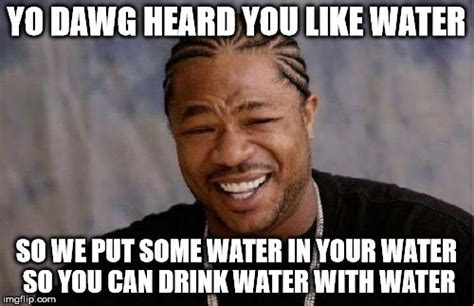 Can You Put Coconut Water In With Your Detox Drinks by Yo Dawg Heard You Meme Imgflip