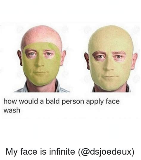 Apply In Person How To How Would A Bald Person Apply Wash My Is