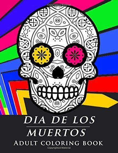 coloring books for grown ups dia de los muertos 1000 images about skulls on coloring pages