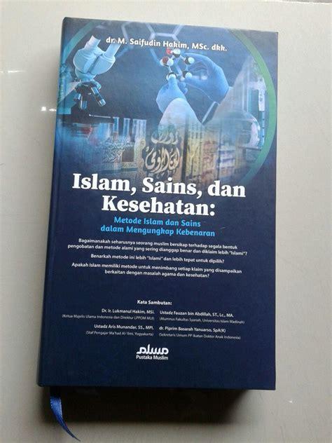 Buku Ajar Metodologi Penelitian Kesehatan buku metode islam sains dan kesehatan dalam mengungkap kebenaran