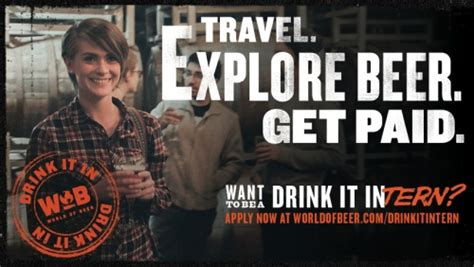 world of beer internship world of beer seeks brewery touring beer drinking interns