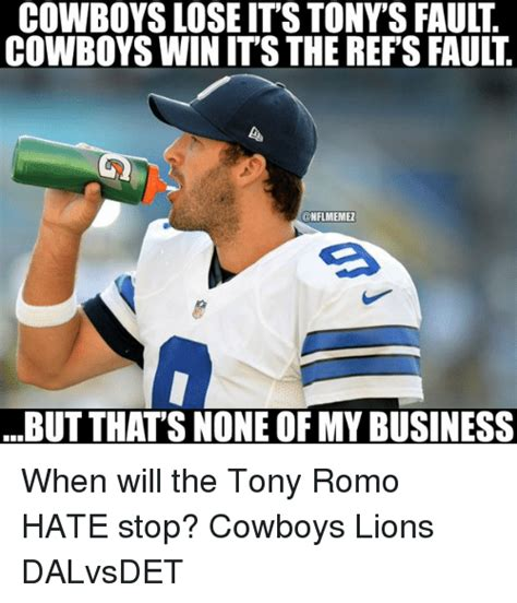 Cowboys Lose Meme - cowboys lose its tonysfault cowboys win its the refs fault