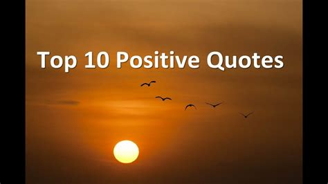 top quotes top 10 positive quotes best positive quotes about