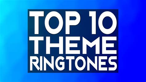 best ringtone themes download top 10 theme ringtones of the month download links in