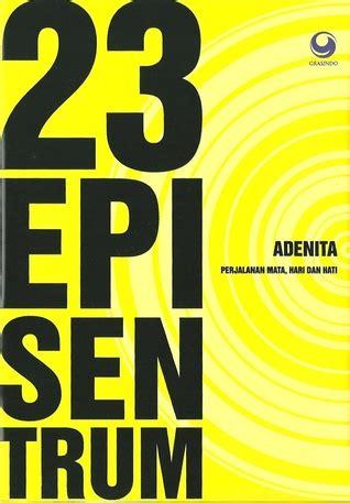 23 Episentrum Oleh Adenita book review 23 episentrum by adenita mboten