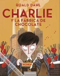 libro charlie y la fabrica charlie y la f 225 brica de chocolate ficha biblioteca la tercera fundaci 243 n