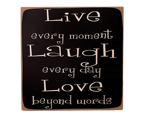 short quotes like live laugh love i like quotes my motto live laugh love